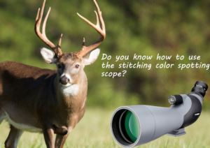 Do You Know How To Use The SV402 Spotting Scope? doloremque