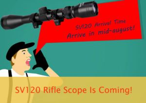 SV120 Rifle Scope Arrival Time Notice doloremque
