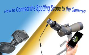 How to Connect the Spotting Scope to the Camera? doloremque