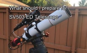 What Should I Prepare for SV503 ED Telescope doloremque